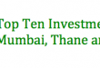 Top 10 Investments in Mumbai, Thane and Navi Mumbai