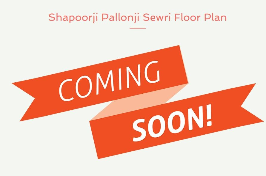 Shapoorji Sewri Floor Plans Coming Soon